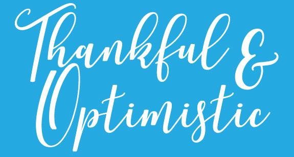Thankful & Optimistic